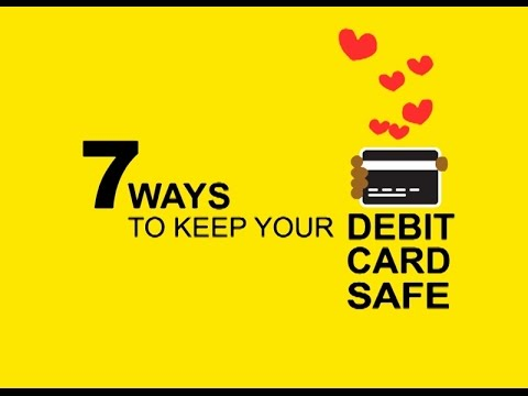 7 ways to keep your debit card safe