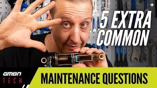 5 Extra Common MTB Maintenance Questions Answered
