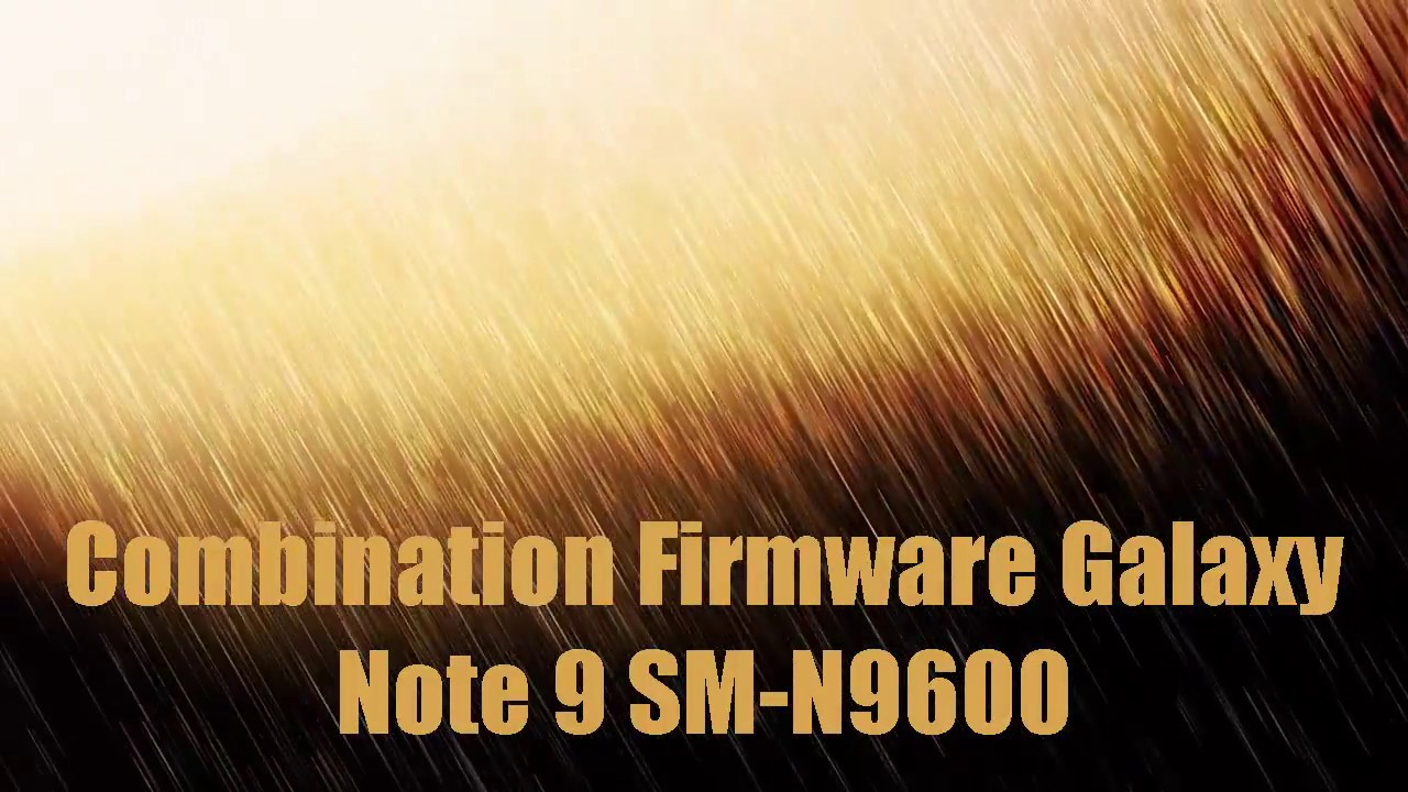 Combination Firmware Galaxy Note 9 SM-N9600