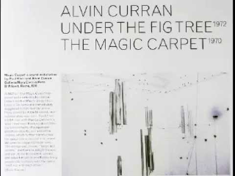 Alvin Curran – Under The Fig Tree