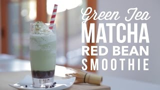 Green Tea (matcha) Red Bean Smoothie Recipe