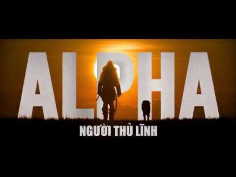 """Phim Hành Động """"ALPHA: NGƯỜI THỦ LĨNH"""" Trailer 17.08.2018"""