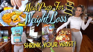 Weight Loss Meal Prep - Shrink Your Waist!