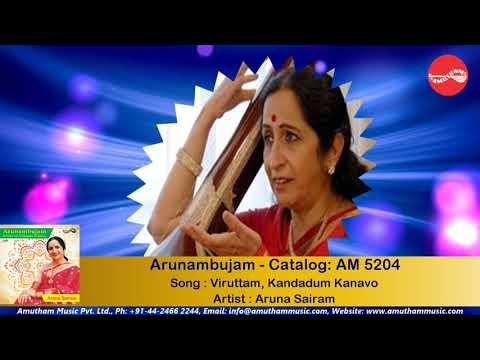 (Viruttam), Kandadum Kanavo - Arunambujam - Aruna Sairam (Full Verson)