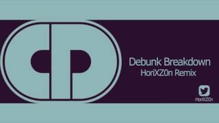 Captain Disillusion - Debunk Breakdown (HoriXZ0n Remix)
