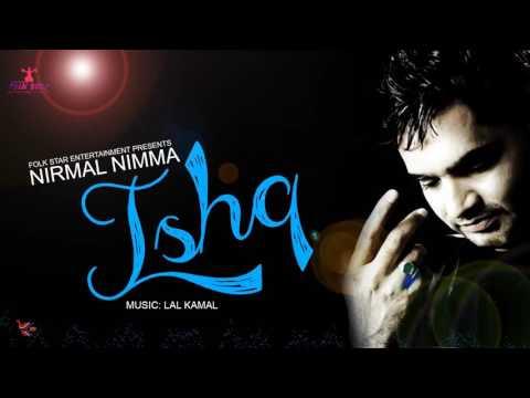 ISHQ | NIRMAL NIMMA | AMBRAN DA CHANN | LATEST PUNJABI SONG | FOLK STAR | FULL HD