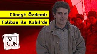 Cüneyt Özdemir Taliban ile Savaşın Ortasında! | 32.Gün Özel Arşivi