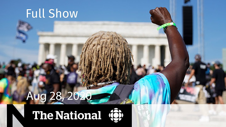 Permanent Link to CBC News: The National | Aug. 28, 2020 | Thousands march on Washington for racial justice