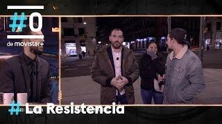 LA RESISTENCIA - La gente vive muy deprisa   #LaResistencia 21.01.2019