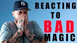 REACTING TO BAD MAGIC