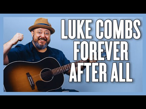Luke Combs Forever After All Guitar Lesson + Tutorial