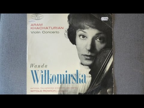 A Chaczaturian violin concerto d-minor W.Wi?komirska W.Rowicki Warsaw National Philharmonic Orch.
