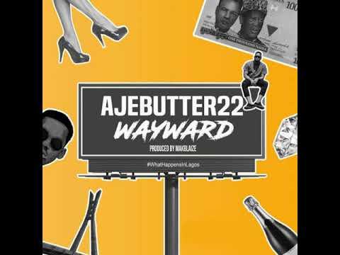 Wayward Ajebutter22