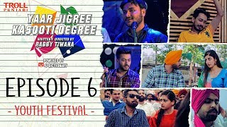 Yaar Jigree Kasooti Degree | Episode 6 - Youth Festival | Punjabi Web Series 2018 | Troll Punjabi