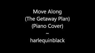 Move Along (The Getaway Plan) (Piano Cover)
