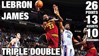 lebron james 26 13 10 triple double vs 76ers   11 27 16