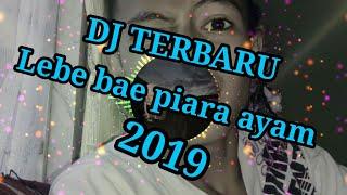 [1.36 MB] DJ LEBE BAE KITA PIARA AYAM PRIT PRIT TERBARU 2019