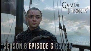 Game Of Thrones - Season 8 Episode 6 Review