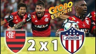 Flamengo 2 x 1 Junior Barranquilla * Globo Esporte 24/11/2017 * Copa Sul-Americana
