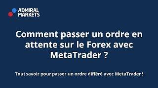 Comment passer un ordre en attente sur le Forex avec MetaTrader ?