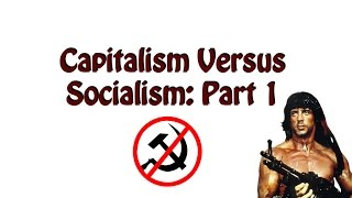 Capitalism and Socialism Part 1