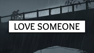 Lukas Graham ‒ Love Someone (Lyrics)