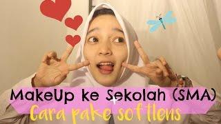 BACK TO SCHOOL : Makeup For teens + CARA PAKAI SOFTLENS  (In Bahasa Indonesia)