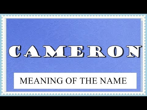 MEANING OF THE NAME CAMERON AND FUN FACTS ABOUT THIS NAME