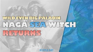Hearthstone | Naga Sea Witch RETURNS | Wild Even Big Paladin