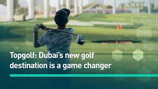 Dubai's new golf destination is a game changer