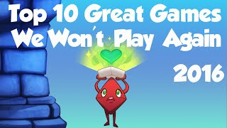 Top 10 Great Games We Won't Play Again!