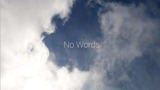 No Words – by Koen Olijerhoek & Johannes Bergfors