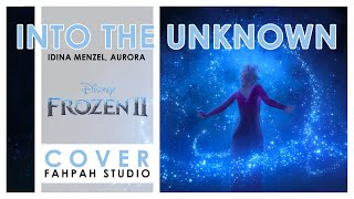 """(Cover) Into the Unknown - Idina Menzel, AURORA 【From """"Frozen 2""""】 by Fahpah"""