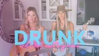 drunk and i dont want to go home | diamond dixie