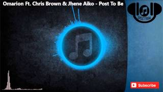 Omarion Ft Chris Brown & Jhene Aiko - Post To Be Mp3