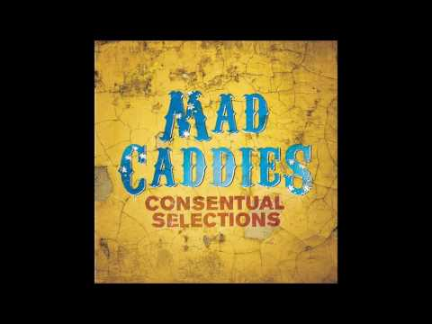 Mad Caddies - Consentual Selections (Full Album - 2010)
