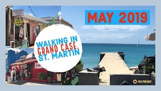 A Tour of Grand Case, St. Martin in May 2019