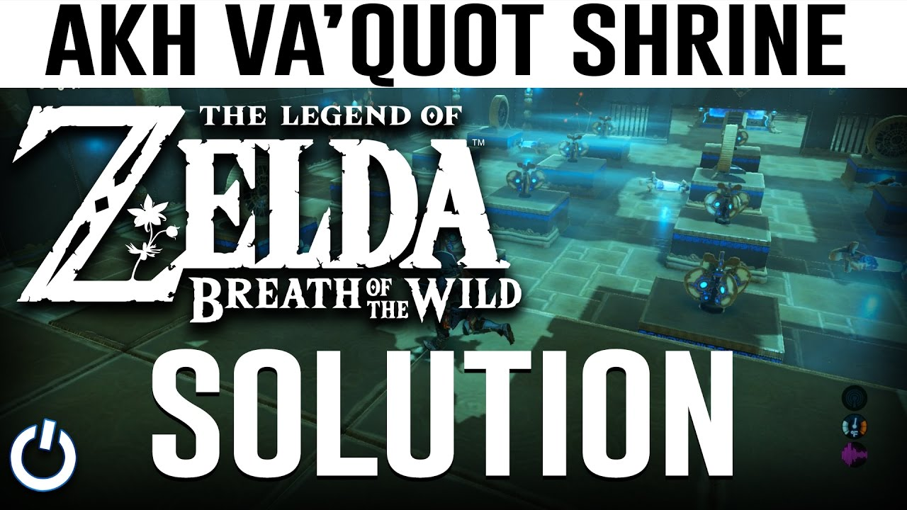 How To Solve Akh Va Quot Shrine Zelda Breath Of The Wild Tutorial Guide Youtube He ran into the fan / turbine puzzle in akh va'quot shrine and decided that patience wasn't the better part of valour (that's how that saying goes, right?): how to solve akh va quot shrine zelda breath of the wild tutorial guide