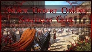 Black Desert Online - Sorceress GUIDE (PvX Build for level 1-50)