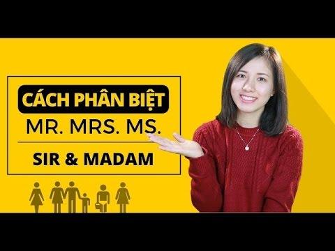 Sự khác biệt của Mr - Mrs - Miss - Sir - Madam ! [Ngữ pháp tiếng Anh cơ bản - Các loại từ #19]