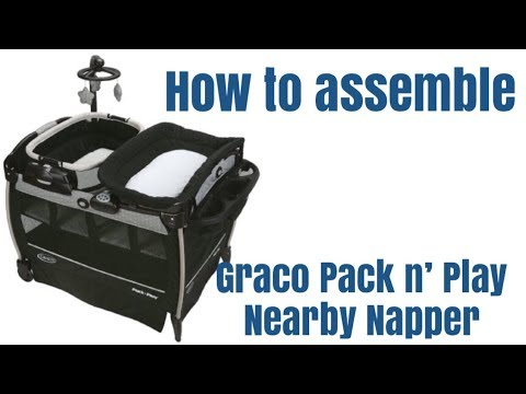 Graco Pack N Play Nearby Napper How To Assemble Youtube