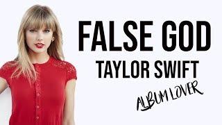 Taylor Swift - False God [ Lyrics ] Album Lover