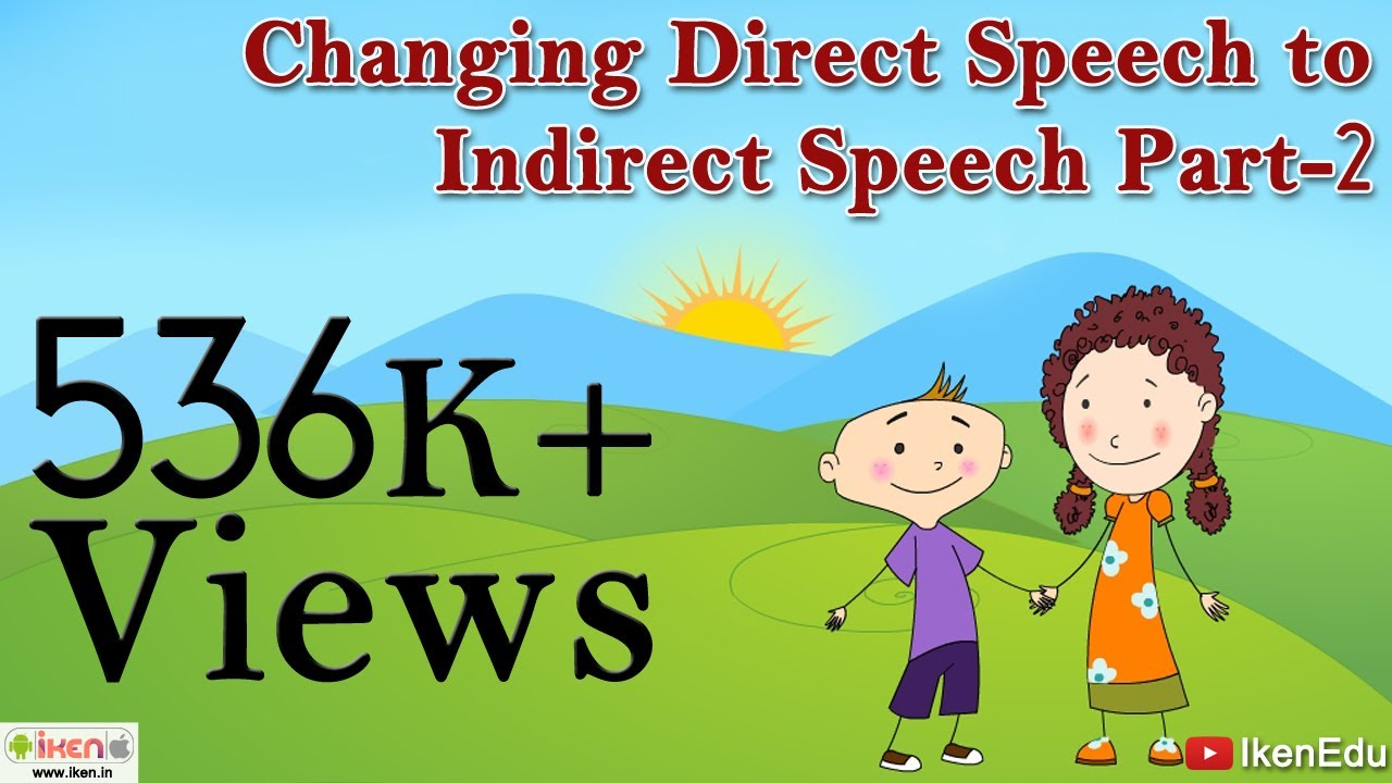 changing direct speech to indirect speech part 2 youtube. Black Bedroom Furniture Sets. Home Design Ideas