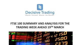 Ftse 100 Day Trading Review For Trading Week Ahead 19th March