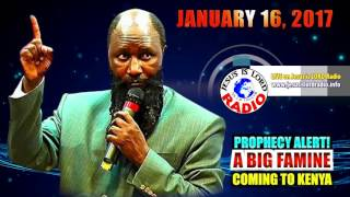 Repeat youtube video PROPHECY ALERT! A BIG FAMINE COMING TO KENYA - PROPHET DR. OWUOR