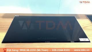 TDM.VN | Review Bếp Từ Bosch HMH.PPI82560MS có 2 Vùng Nấu Lớn hàng chính hãng