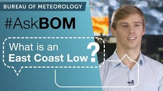 AskBOM: What is an East Coast Low?