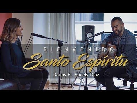 BIENVENIDO SANTO ESPÍRITU - Dauny Chilin - Musica Cristiana