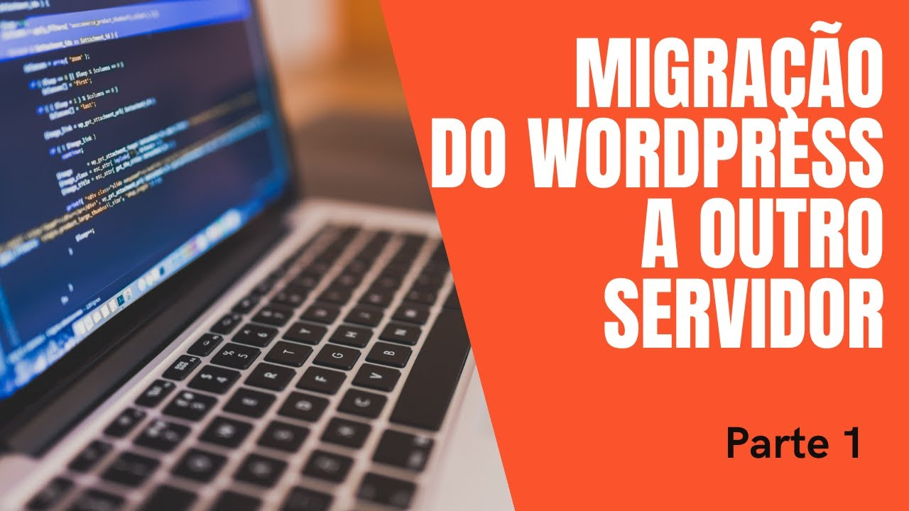 Photo of How to Migrate a Complete Wordpress Site – [parte 1]