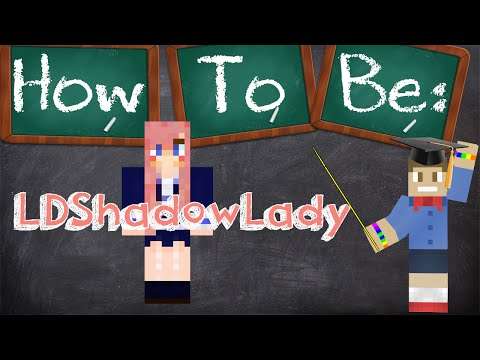 How To Be LDShadowLady